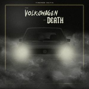 Vincenzo Salvia - The Volkswagen of Death